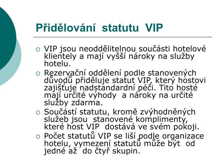 Přidělování  statutu  VIP