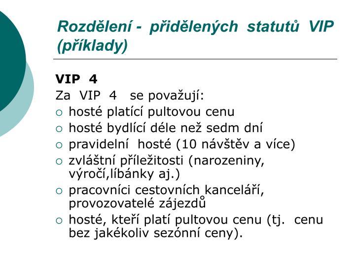 Rozdělení -  přidělených  statutů  VIP  (příklady)