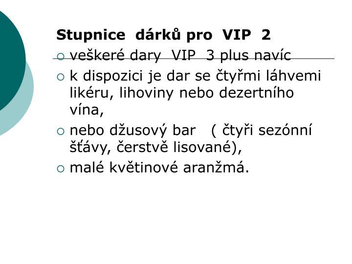 Stupnice  dárků pro  VIP  2