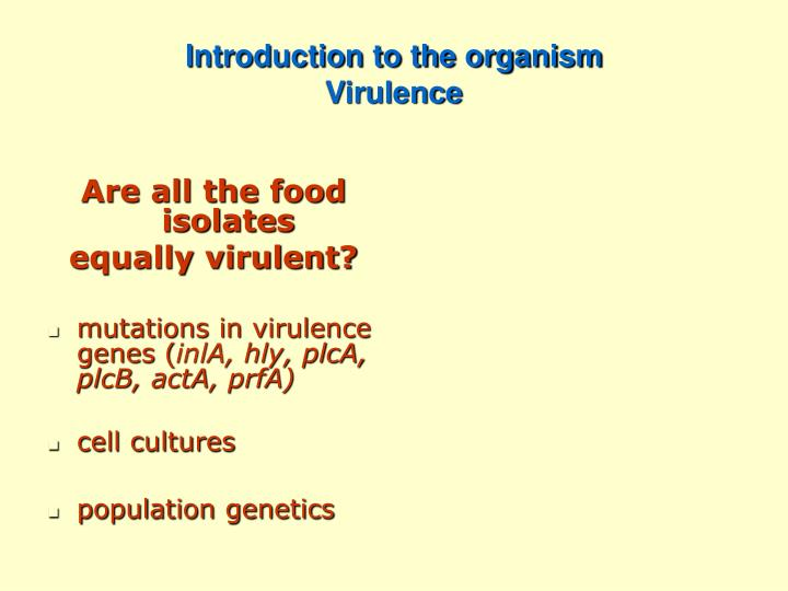 Introduction to the organism