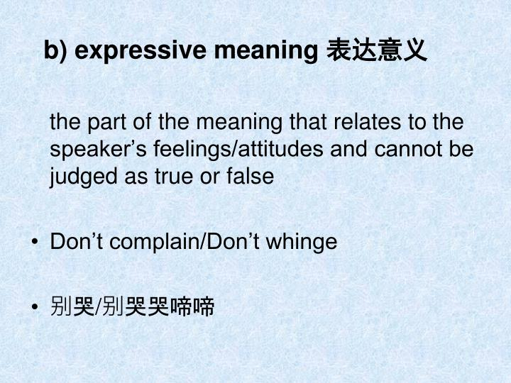 b) expressive meaning