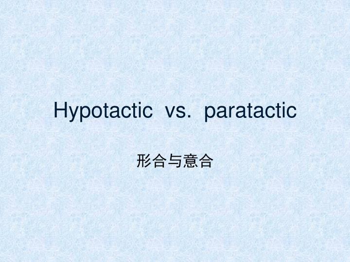Hypotactic  vs.  paratactic