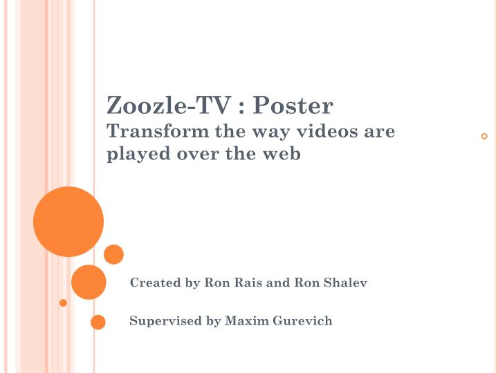 Zoozle tv poster transform the way videos are played over the web