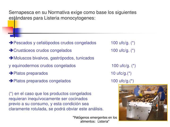 Sernapesca en su Normativa exige como base los siguientes estándares para Listeria monocytogenes: