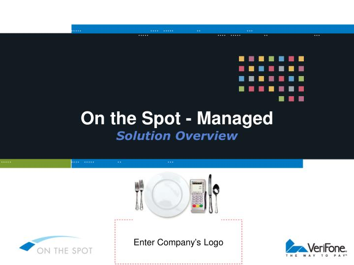 On the spot managed solution overview