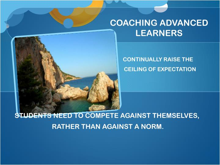 COACHING ADVANCED LEARNERS