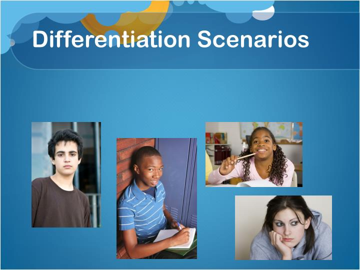 Differentiation Scenarios