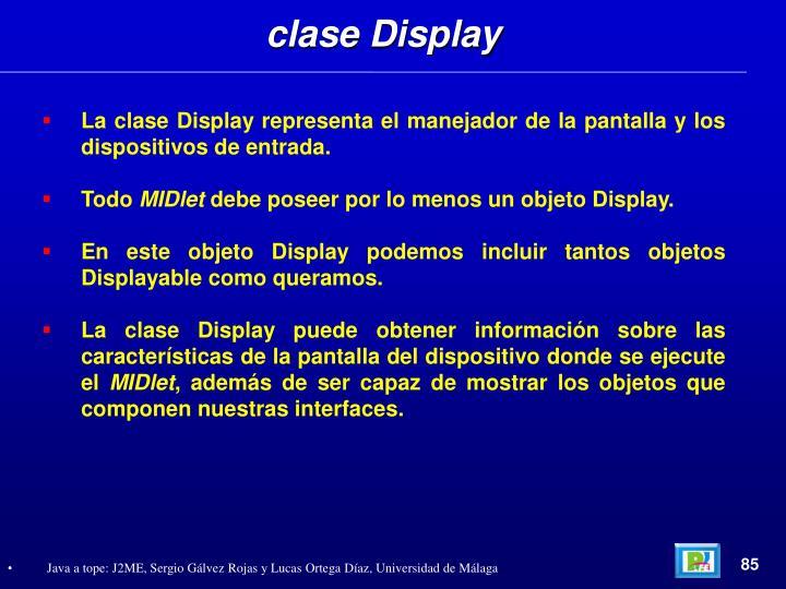 clase Display