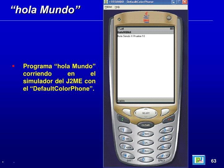 """""""hola Mundo"""""""