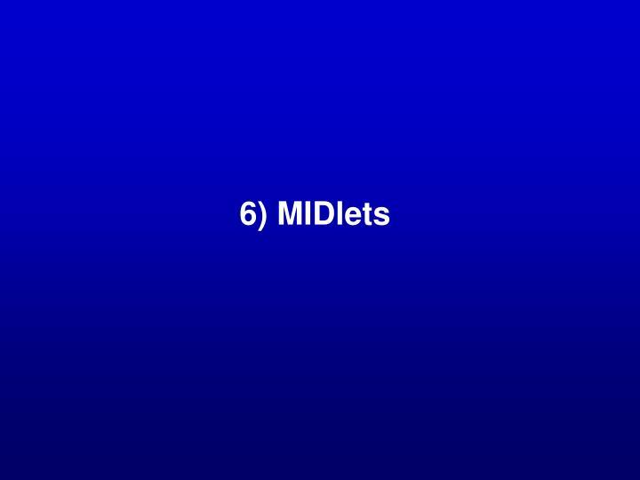 6) MIDlets