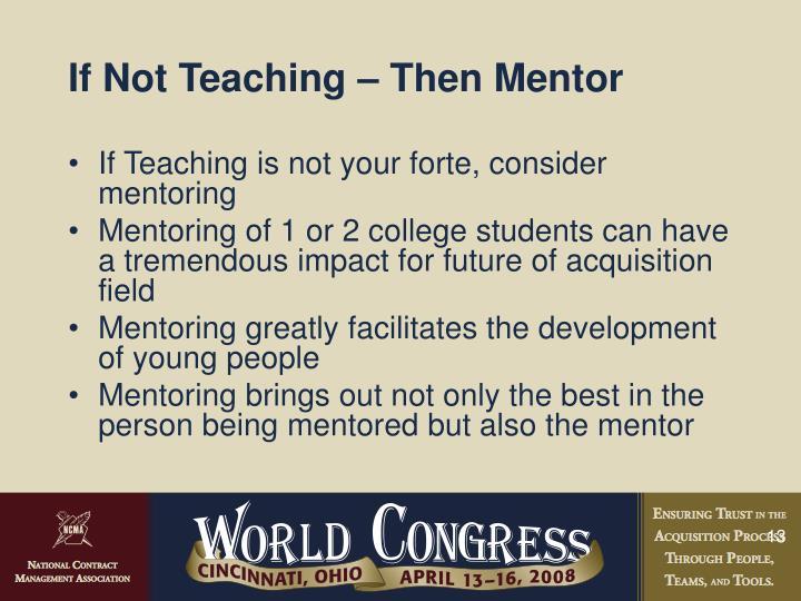 If Not Teaching – Then Mentor