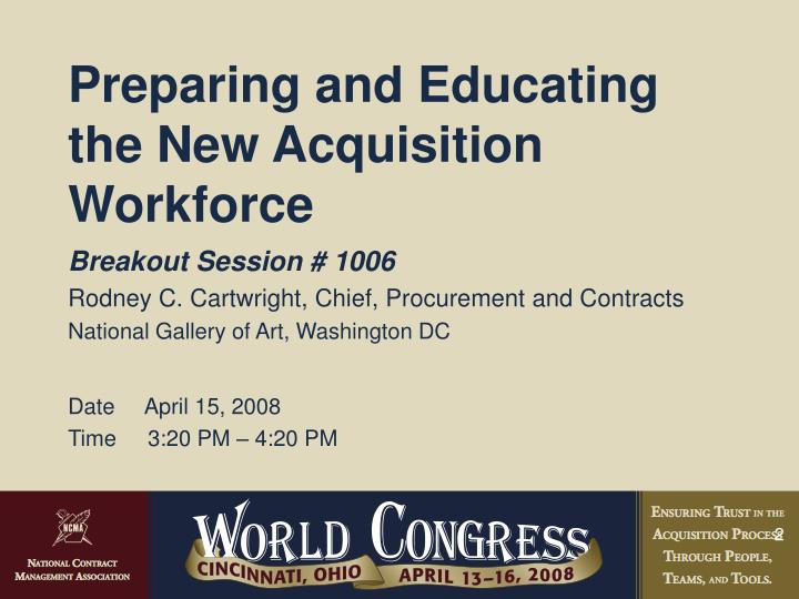 Preparing and Educating the New Acquisition Workforce