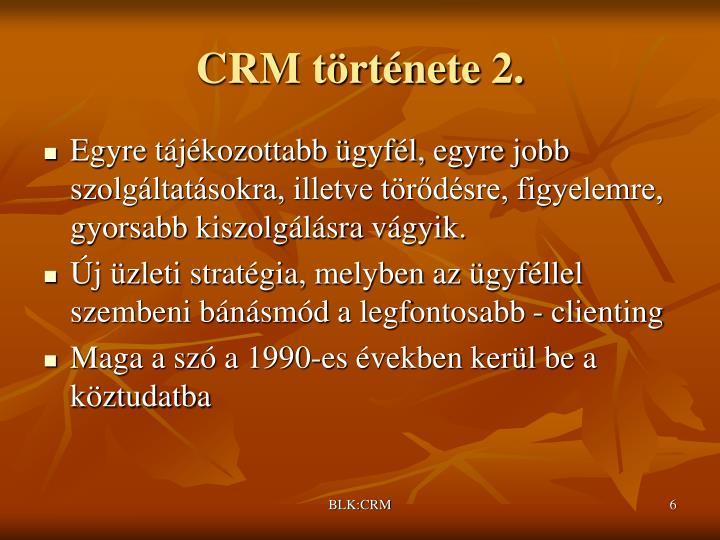 CRM története 2.