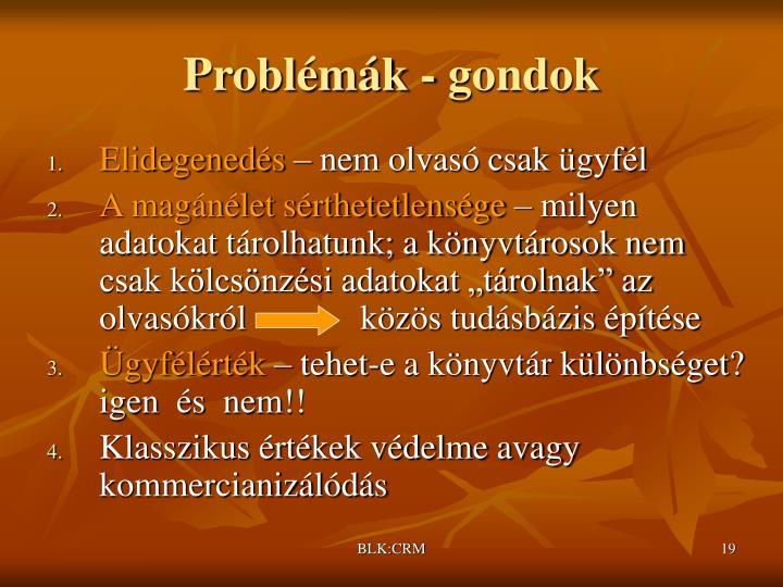 Problémák - gondok