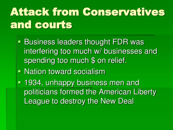 Attack from Conservatives and courts