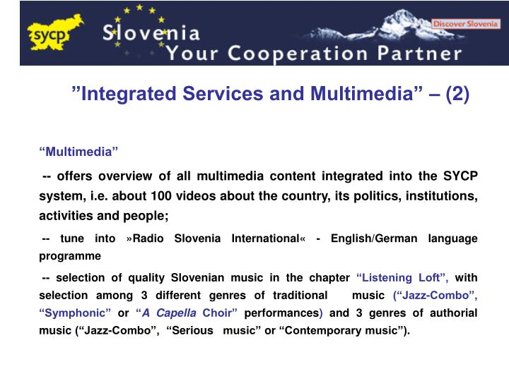 """Integrated Services and Multimedia"""