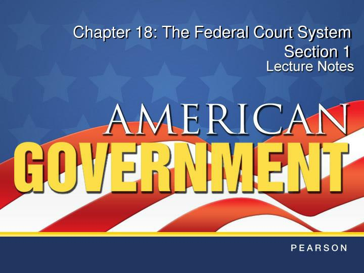 Chapter 18 the federal court system section 1