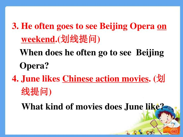 3. He often goes to see Beijing Opera