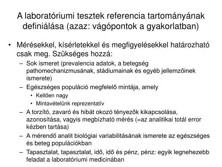 A laboratóriumi tesztek referencia tartományának definiálása (azaz: vágópontok a gyakorlatban)