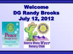 welcome dg randy brooks july 12 2012