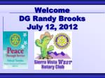 welcome dg randy brooks july 12 20121