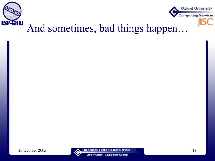 And sometimes, bad things happen…