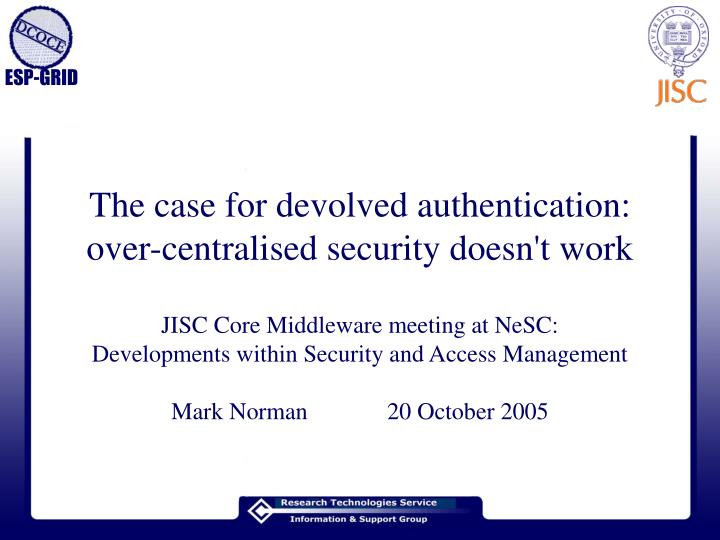 The case for devolved authentication over centralised security doesn t work