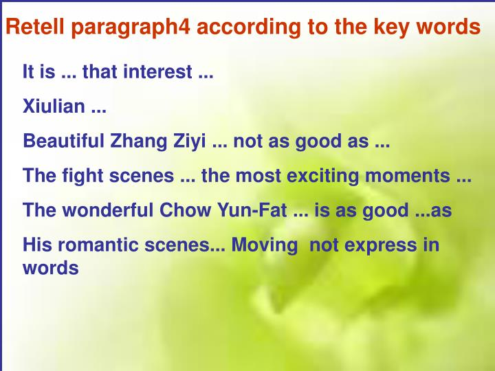 Retell paragraph4 according to the key words
