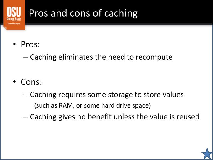 Pros and cons of caching