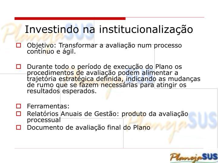 Investindo na institucionalização