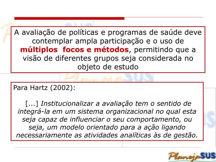 A avaliação de políticas e programas de saúde deve contemplar ampla participação e o uso de
