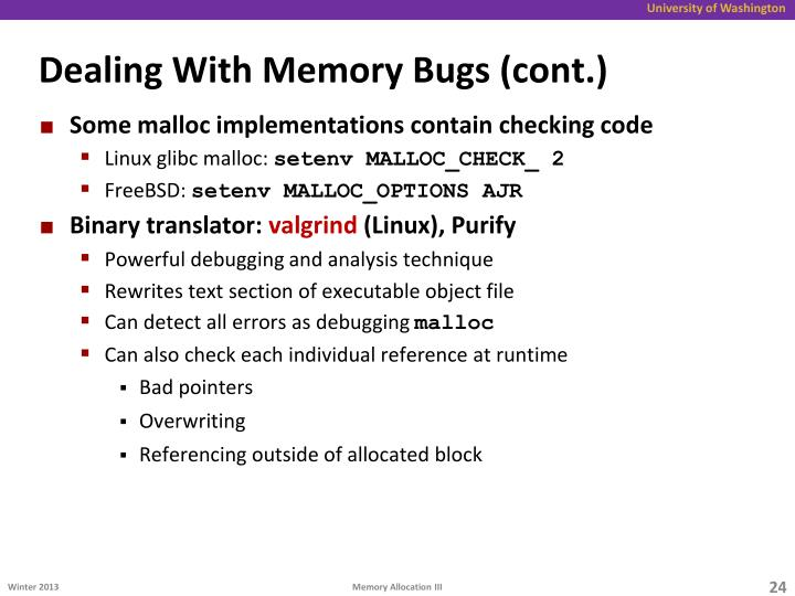 Dealing With Memory Bugs (cont.)