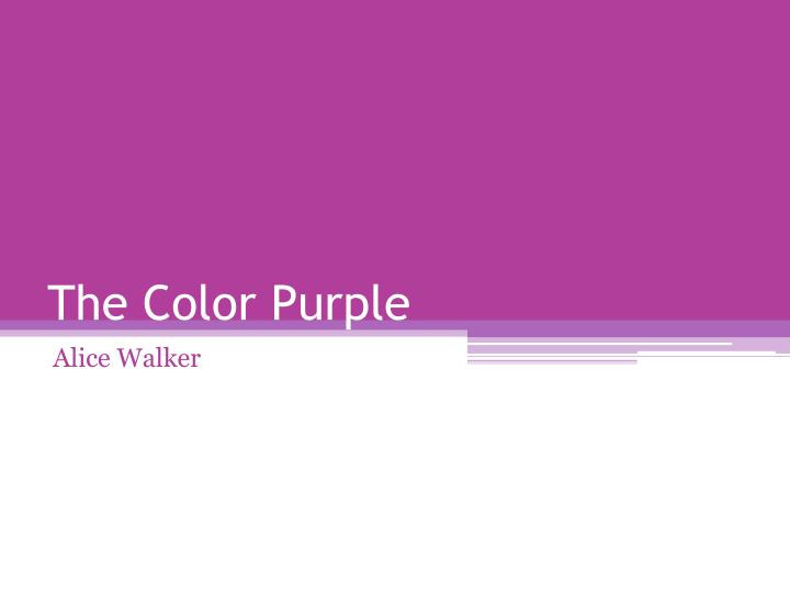 an analysis of the color purple a book by alice walker