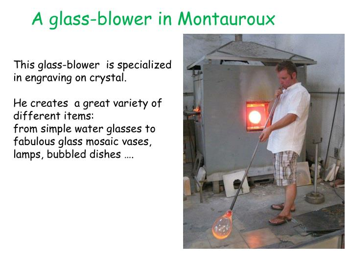 A glass-blower in Montauroux