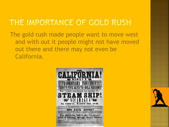 The importance of gold rush