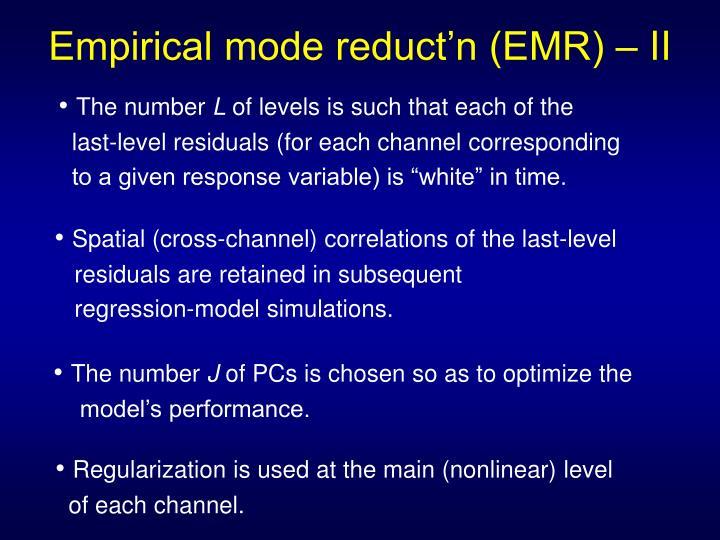 Empirical mode reduct'n (EMR) – II