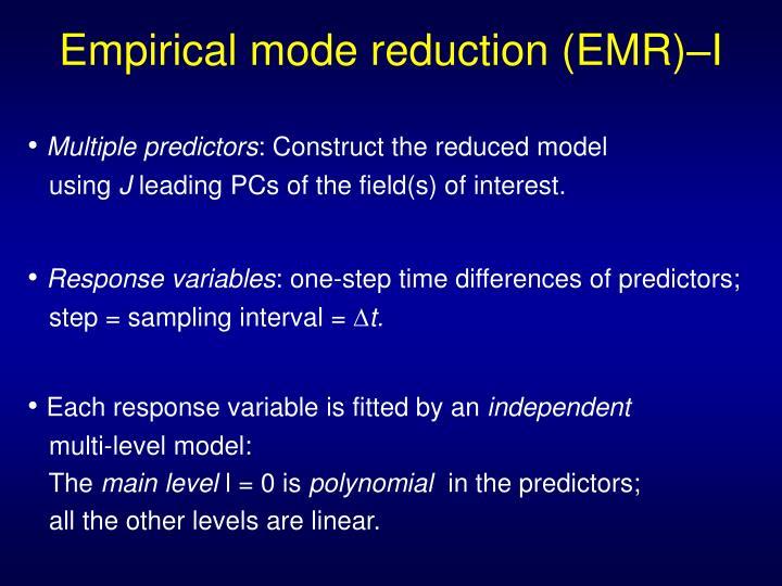 Empirical mode reduction (EMR)–I