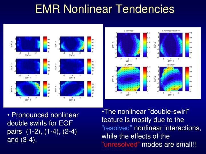 EMR Nonlinear Tendencies