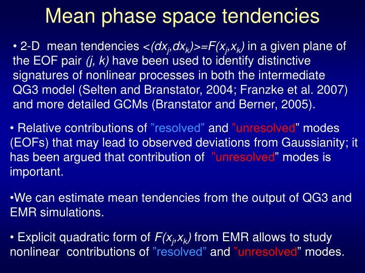 Mean phase space tendencies