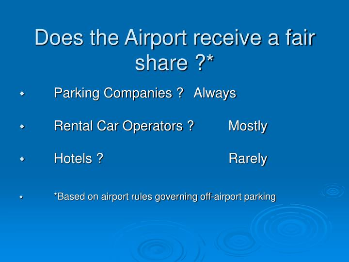 Does the Airport receive a fair share ?*