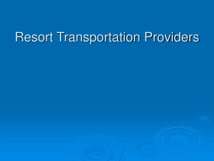 Resort Transportation Providers