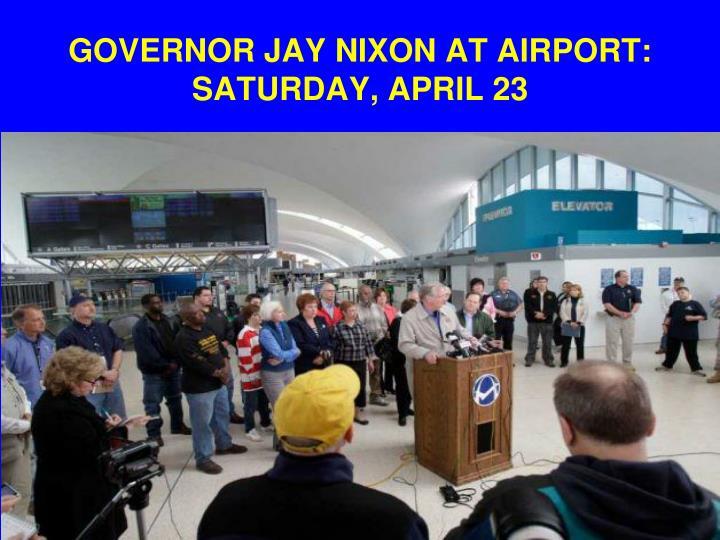 GOVERNOR JAY NIXON AT AIRPORT: