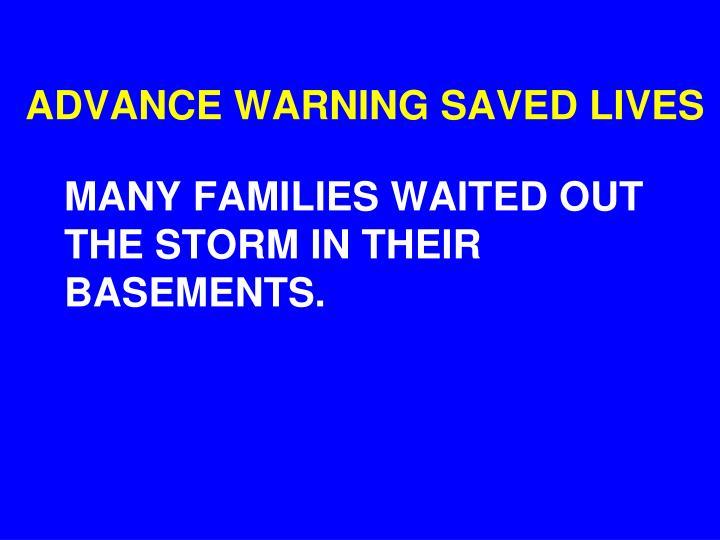 ADVANCE WARNING SAVED LIVES