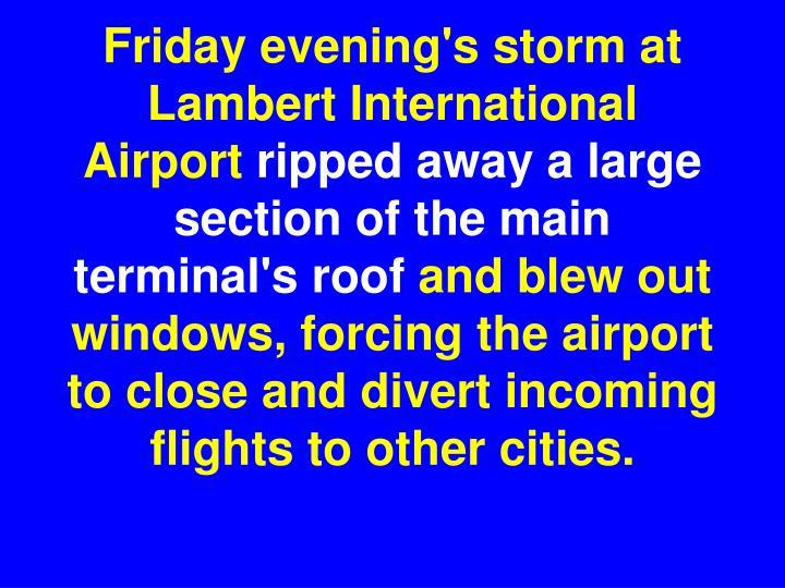 Friday evening's storm at Lambert International Airport