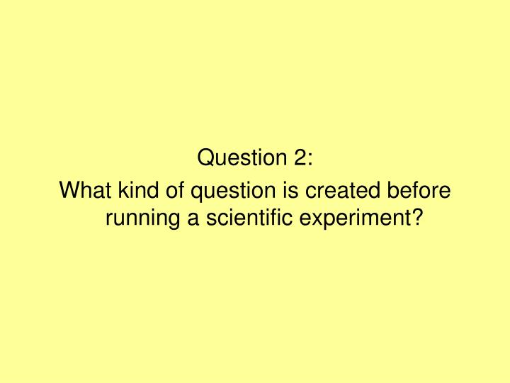 Question 2: