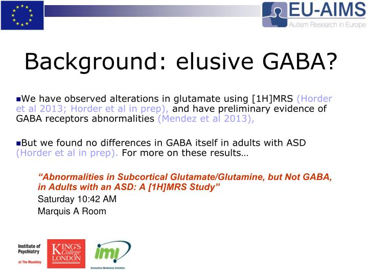 Background: elusive GABA?