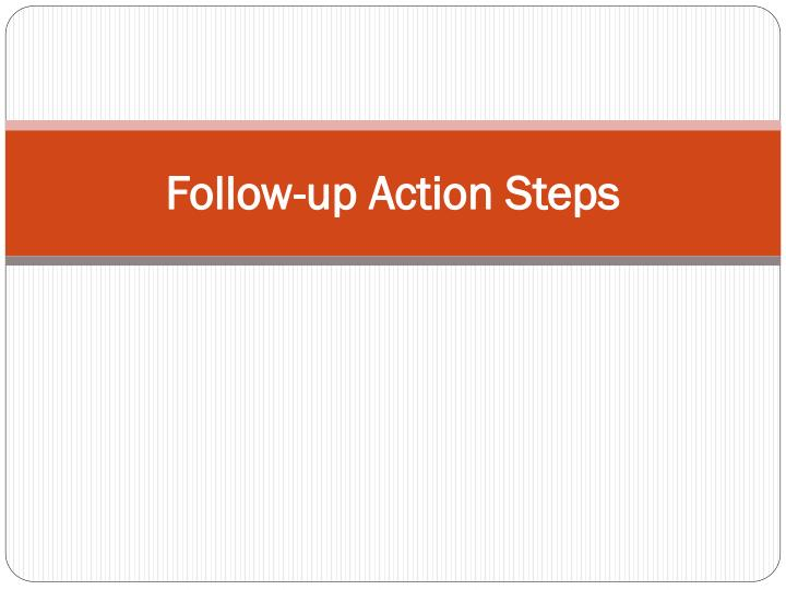 Follow-up Action Steps