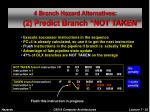 4 branch hazard alternatives 2 predict branch not taken