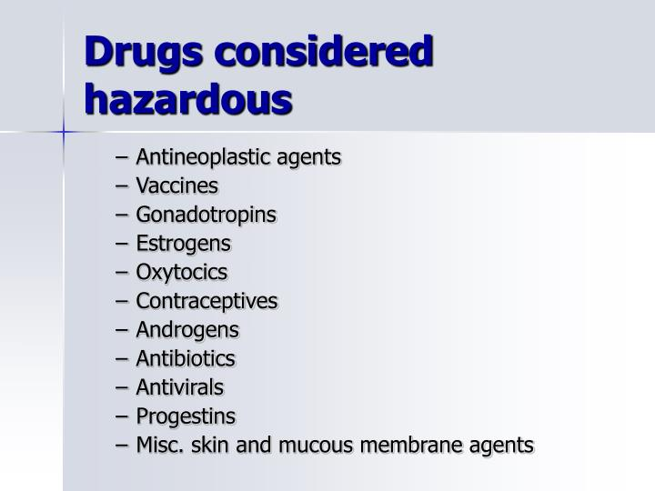 Drugs considered hazardous