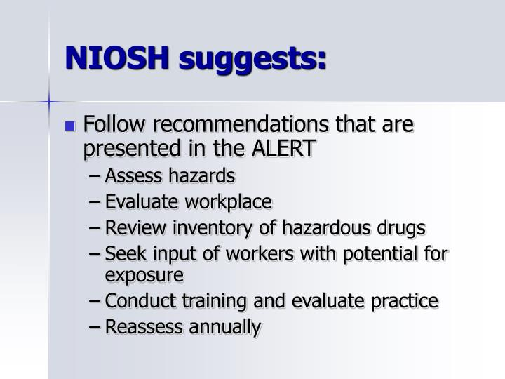 NIOSH suggests: